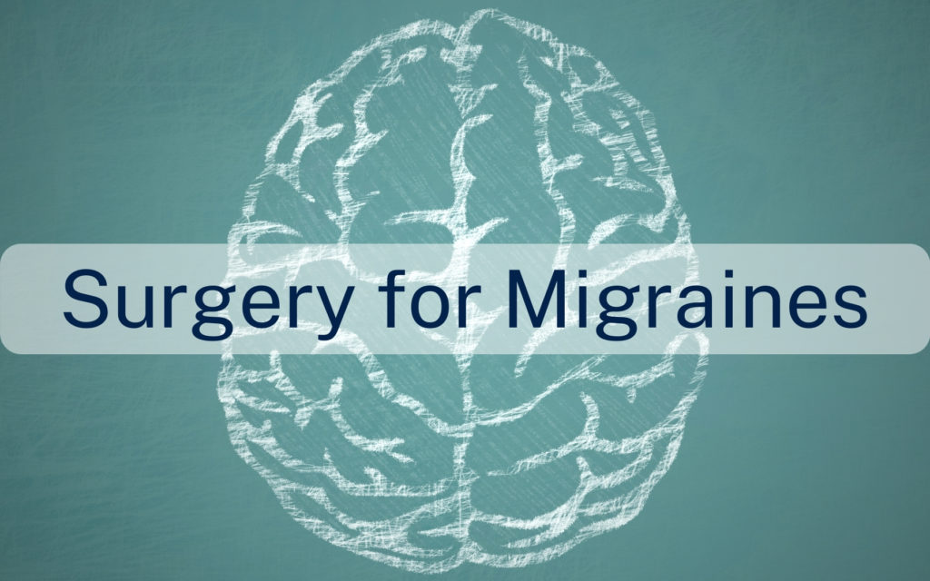 Surgery for migraines